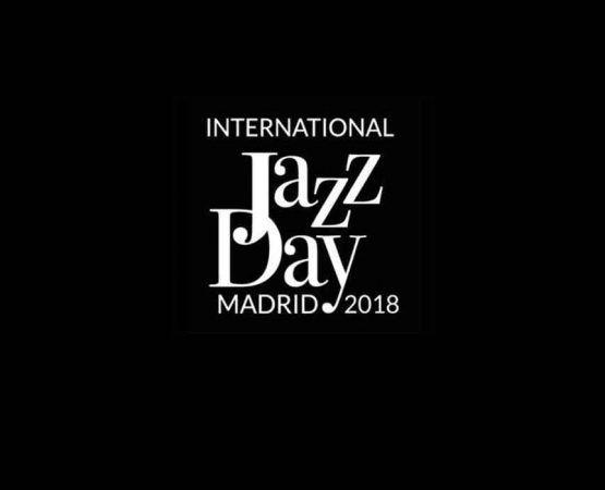 INTERNATIONAL JAZZ DAY: una cita con el jazz en Madrid